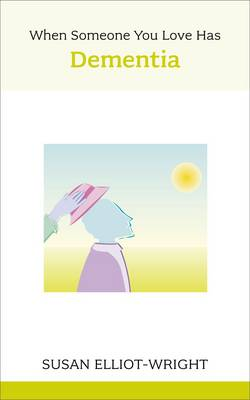 When Someone You Love Has Dementia (Paperback)