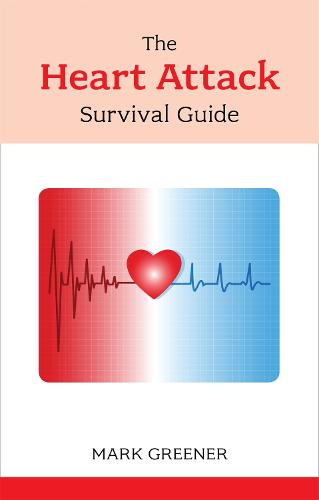 The Heart Attack Survival Guide (Paperback)