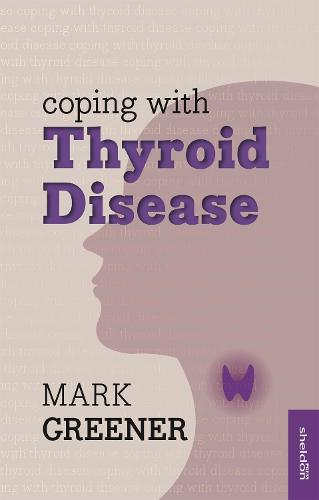 Coping with Thyroid Disease (Paperback)