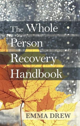 The Whole Person Recovery Handbook (Paperback)