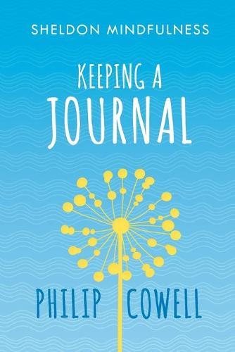 Sheldon Mindfulness: Keeping a Mindful Journal (Paperback)