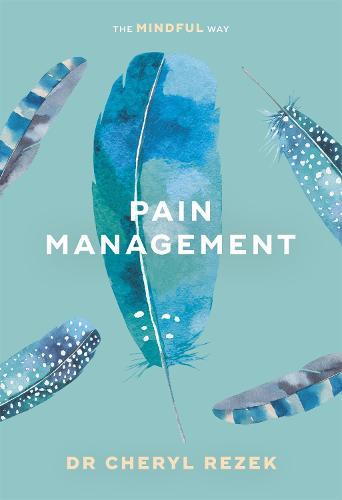 Pain Management: Make it better with mindfulness - Sheldon Mindfulness (Paperback)