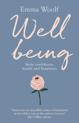 Wellbeing: Body confidence, health and happiness (Paperback)