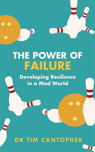 The Power of Failure: Developing Resilience in a Mad World (Paperback)