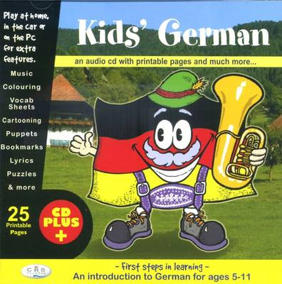 Kids' German: First Steps in Learning. An Introduction to German for Ages 5-11 (CD-ROM)
