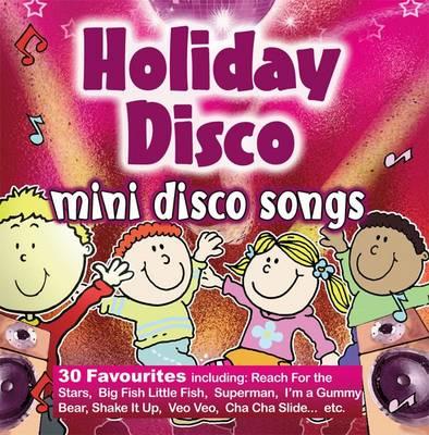 Holiday Disco: 30 favourite mini disco songs (CD-Audio)