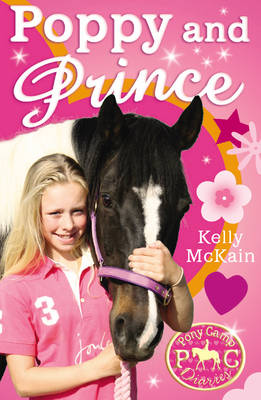 Poppy and Prince - Pony Camp Diaries Bk. 2 (Paperback)