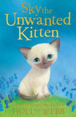 Sky the Unwanted Kitten - Holly Webb Animal Stories 6 (Paperback)