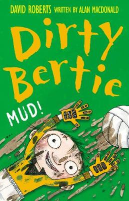 Mud! - Dirty Bertie 8 (Paperback)