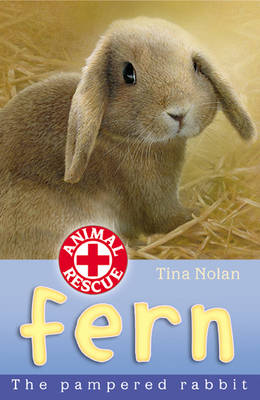 Fern: The Pampered Rabbit - Animal Rescue No. 12 (Paperback)