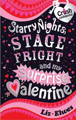 Starry Nights, Stage Fright and My Surprise Valentine - Crush Confidential Bk. 1 (Paperback)