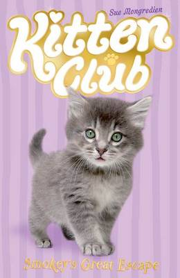 Smokey's Great Escape - Kitten Club Bk. 2 (Paperback)