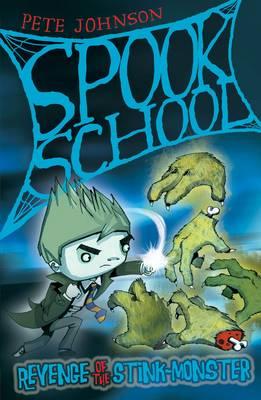 Revenge of the Stink-Monster - Spook School Bk. 4 (Paperback)