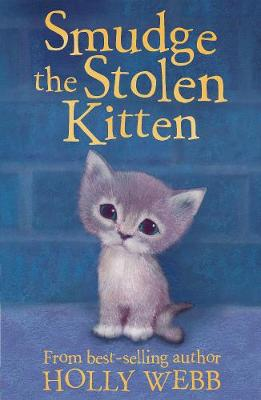 Smudge the Stolen Kitten - Holly Webb Animal Stories 17 (Paperback)
