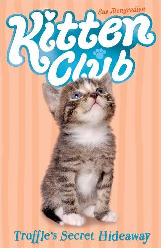 Truffle's Secret Hideaway - Kitten Club 5 (Paperback)