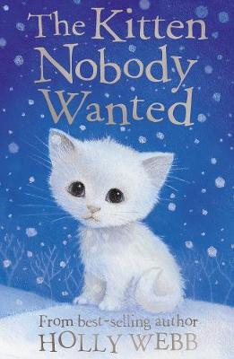 The Kitten Nobody Wanted - Holly Webb Animal Stories 19 (Paperback)