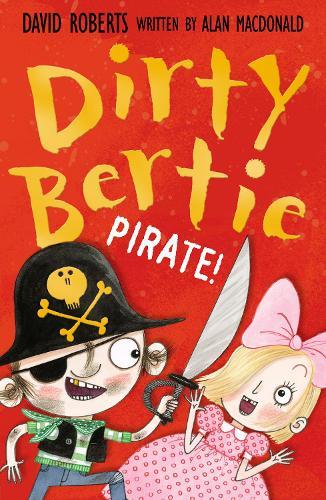 Pirate! - Dirty Bertie 17 (Paperback)