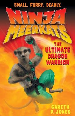The Ultimate Dragon Warrior - Ninja Meerkats 7 (Paperback)