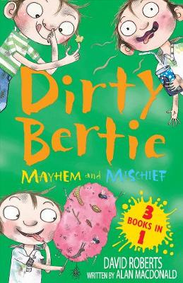 Mayhem and Mischief: 3 books in 1 - Dirty Bertie (Paperback)