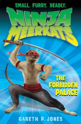 The Forbidden Palace - Ninja Meerkats 9 (Paperback)