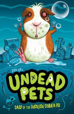Gasp of the Ghoulish Guinea Pig - Undead Pets 7 (Paperback)