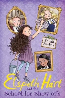 Elspeth Hart and the School for Show-offs - Elspeth Hart 1 (Paperback)