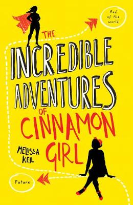 The Incredible Adventures of Cinnamon Girl (Paperback)