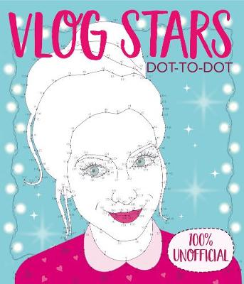 Vlog Stars Dot-to-Dot: 100% Unofficial (Paperback)