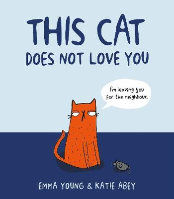 This Cat Does Not Love You (Hardback)