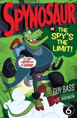 The Spy's the Limit - Spynosaur 3 (Paperback)