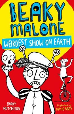 Weirdest Show on Earth - Beaky Malone 4 (Paperback)