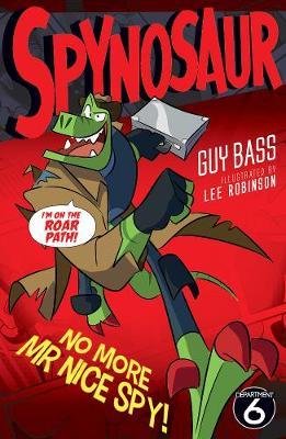 No More Mr Nice Spy - Spynosaur 4 (Paperback)