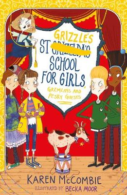 St Grizzle's School for Girls, Gremlins and Pesky Guests - St Grizzle's 4 (Paperback)