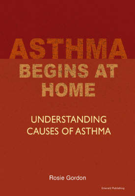 Asthma Begins At Home Rev.ed: Understanding Causes of Asthma (Paperback)