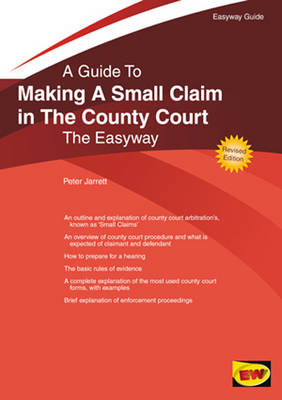 A Guide to Making a Small Claim in the County Court: The Easyway (Paperback)