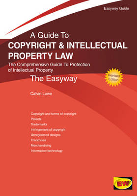 A Guide to Copyright and Intellectual Property Law: The Easyway (Paperback)