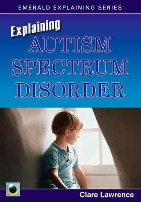 Explaining Autism Spectrum Disorder (Paperback)