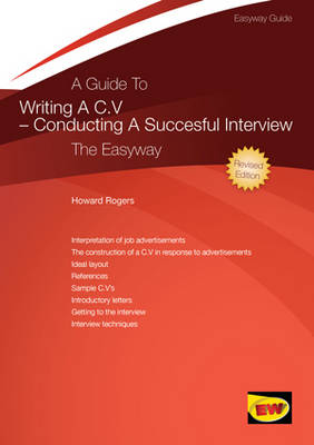 A Guide to Writing a CV - Conducting a Successful Interview: The Easyway (Paperback)