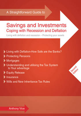 A Straightforward Guide To Savings And Investments: Coping with Recession and Deflation (Paperback)