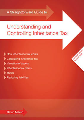 A Straightforward Guide to Understanding and Controlling Inheritance Tax (Paperback)