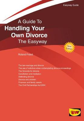 Guide To Handling Your Own Divorce: The Easyway (Paperback)