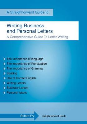 A Straightforward Guide To Writing Business And Personal Letters (Paperback)