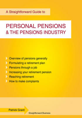 A Straightforward Guide to Personal Pensions and the Pensions Industry (Paperback)