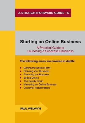 Starting An Online Business: A Straightforward Guide (Paperback)