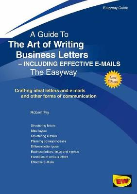 The Art Of Writing Business Letters: Including Effective E-mails (Paperback)