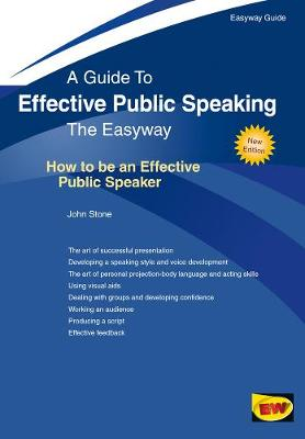 Effective Public Speaking: How To Be An Effective Public Speaker: The Easyway (Paperback)
