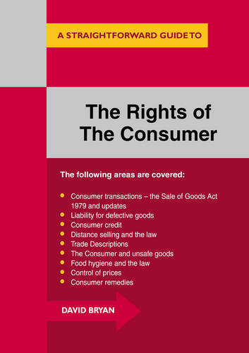 The Rights Of The Consumer: A Straightforward Guide (Paperback)