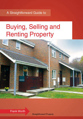 Buying, Selling And Renting Property: A Straightforward Guide (Paperback)
