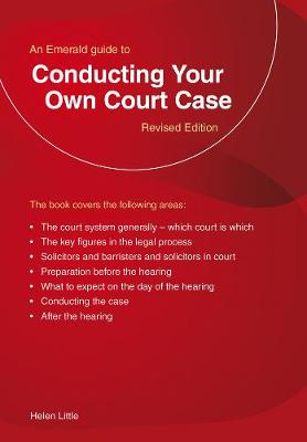 Conducting Your Own Court Case: An Emerald Guide (Paperback)