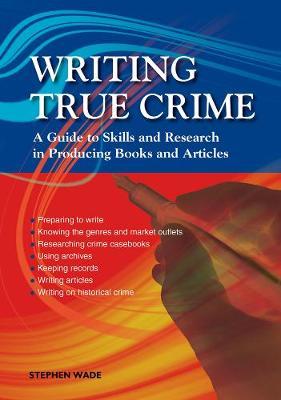 Writing True Crime: An Emerald Guide (Paperback)